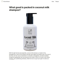 What good is packed in coconut milk shampoo?