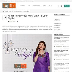 What to Pair Your Kurti With To Look Stylish- VeryMe