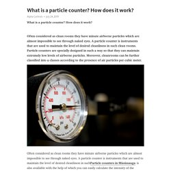 What is a particle counter? How does it work?