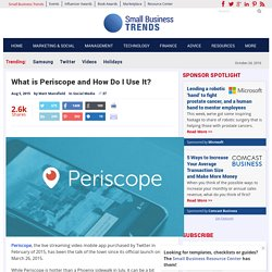 What is Periscope and How Do I Use It?