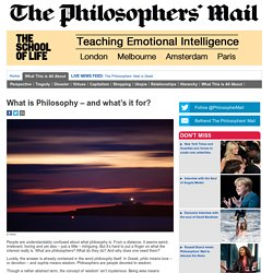 What is Philosophy – and what's it for?