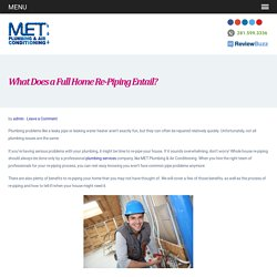 What Does a Full Home Re-Piping Entail?