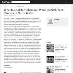 What to Look for When You Want To Pitch Your Caravan in North Wales