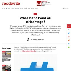 What Is the Point of: #Hashtags?