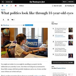 What politics look like through 14-year-old eyes