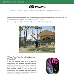 What Are Poly Core Pickleball Paddles? - Dink Pro