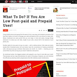 What To Do? If You Are Low Post-paid and Prepaid User!