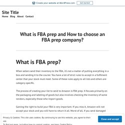 What is FBA prep and How to choose an FBA prep company? – Site Title