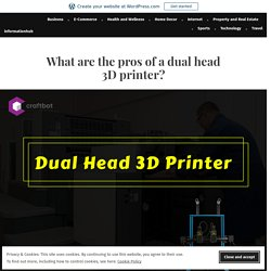 What are the pros of a dual head 3D printer? – informationhub