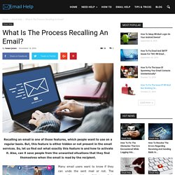 What Is The Process Recalling An Email?