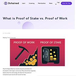 What is Proof of Stake vs. Proof of Work - Dchained