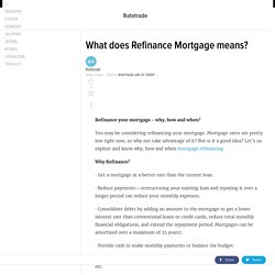 What Does Refinance Mortgage Means?