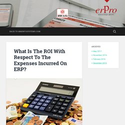 What Is The ROI With Respect To The Expenses Incurred On ERP?