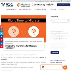What is the Right Time for Magento Migration?