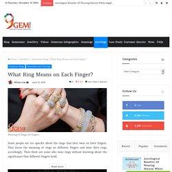 What Ring Symbolize or Mean On Each Finger?- 9Gem.com