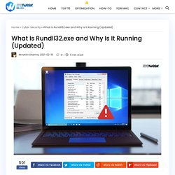 What Is Rundll32.exe and Why Is It Running (Updated)