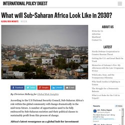 What will Sub-Saharan Africa Look Like in 2030?