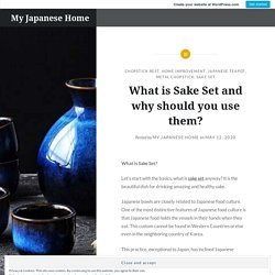 What is Sake Set and why should you use them?