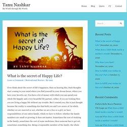 What is the secret of Happy Life? - Tanu Nashkar
