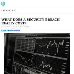 What does a security breach really cost?