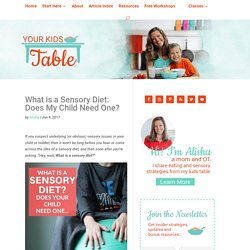 What is a Sensory Diet: Does My Child Need One? - Your Kid's Table