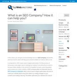What is an SEO Company? How it can help you?