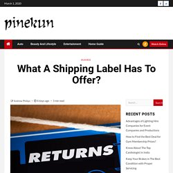 What A Shipping Label Has To Offer?