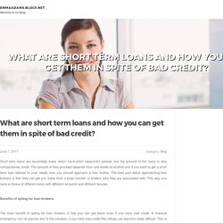 What are short term loans and how you can get them in spite of bad credit?