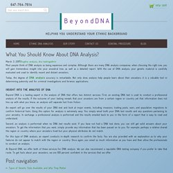 What You Should Know About DNA Analysis