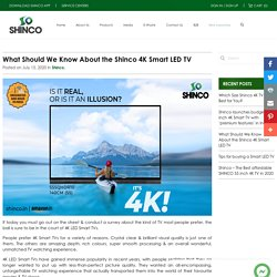 What Should We Know About the Shinco 4K Smart LED TV