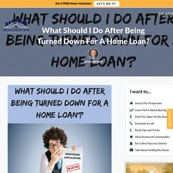 What To Do After Being Turned Down For A Home Loan