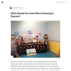 What Should You Seek When Choosing A Daycare?
