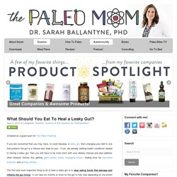 What Should You Eat To Heal a Leaky Gut? - The Paleo Mom