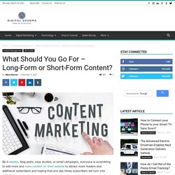 What Should You Go For - Long-Form or Short-Form Content?
