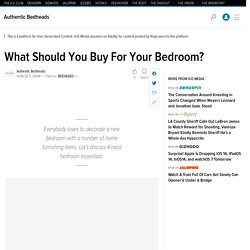 What Should You Buy For Your Bedroom?