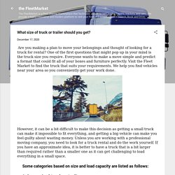 What size of truck or trailer should you get?