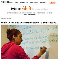 What Core Skills Do Teachers Need To Be Effective?