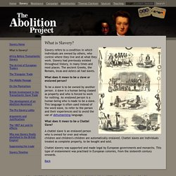 What is Slavery?: The Abolition of Slavery Project