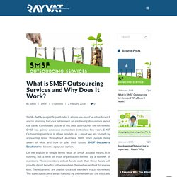 What Is SMSF Outsourcing Services and Why Does It Work?