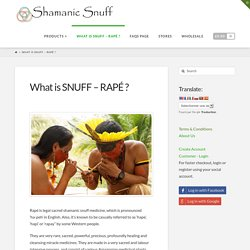 What is SNUFF – RAPÉ ?