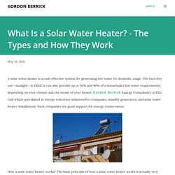 What Is a Solar Water Heater? — The Types and How They Work