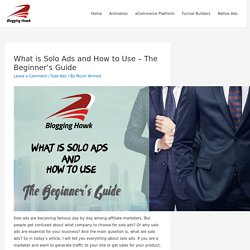 What is Solo Ads and How to Use - The Beginner's Guide