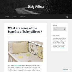 What are some of the benefits of baby pillows? – Baby Pillows