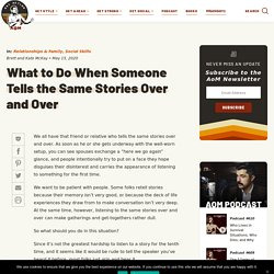 What to Do When Someone Tells the Same Stories Over and Over