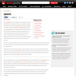What is Spyware? Webopedia