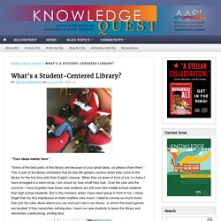 *What's a Student-Centered Library?