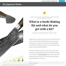 What is a Sushi Making Kit and what do you get with a kit?