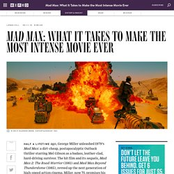 Mad Max: What It Takes to Make the Most Intense Movie Ever