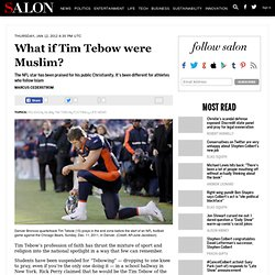What if Tim Tebow were Muslim? - Religion