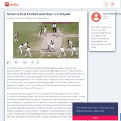 What is Test Cricket and How is it Played - Mamby